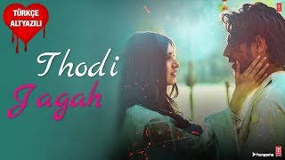 Thodi Jagah - Türkçe Altyazılı | Arijit Singh | Marjaavaan