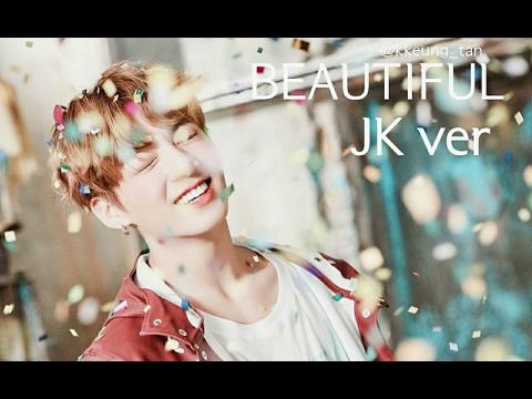 [방탄소년단/정국] Beautiful JK ver