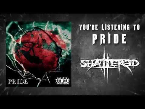 SHATTERED - PRIDE
