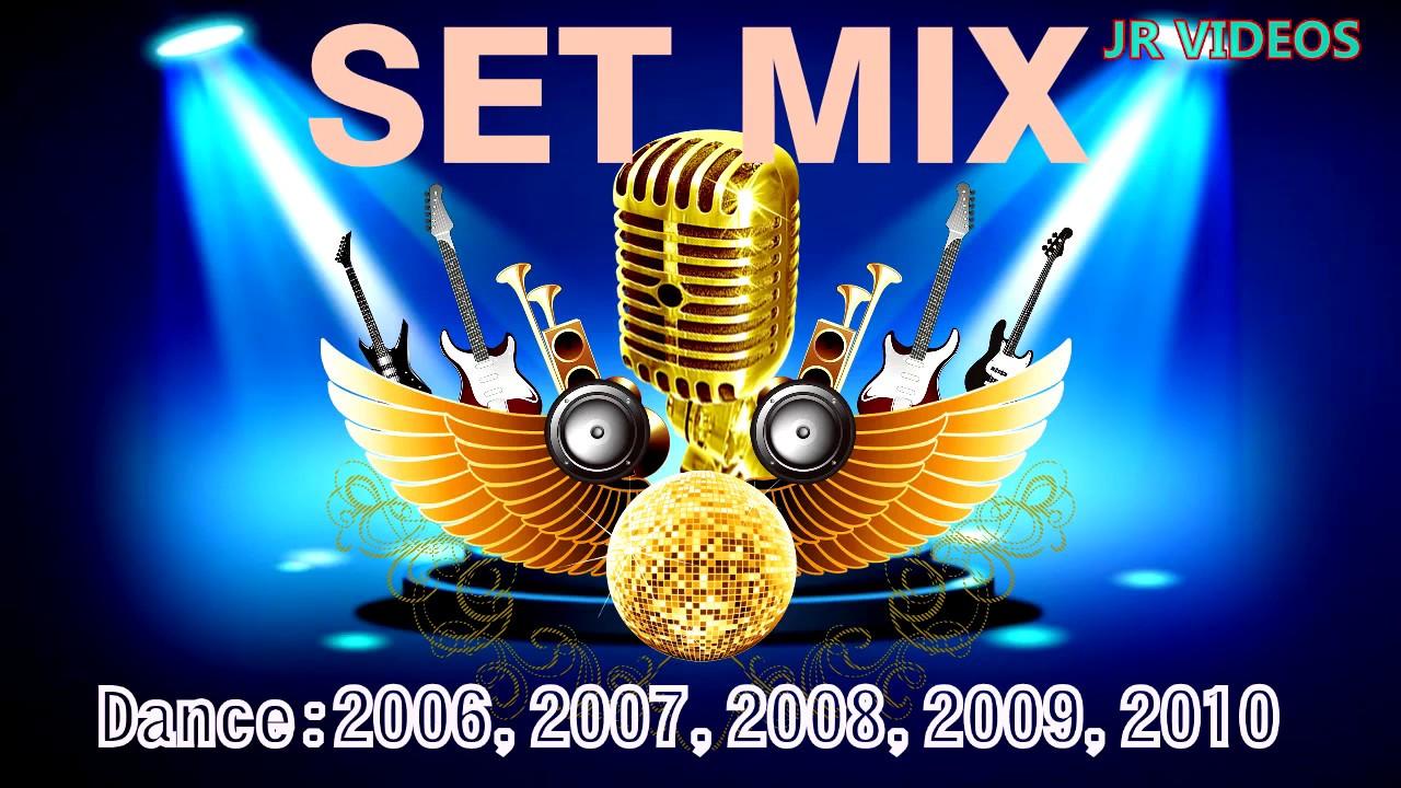 As Melhores Da Dance Music Dos Anos 2007 2008 2009 2010 Youtube