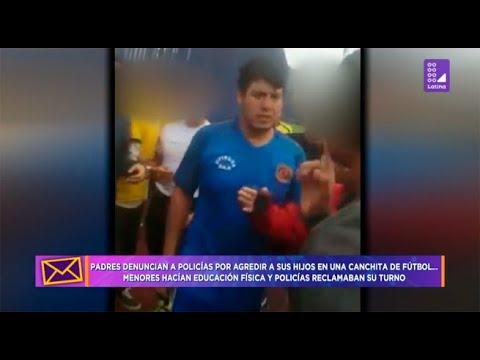 Padres denuncian a policías por agredir a sus hijos en canchita de fútbol - Tengo algo que decirte