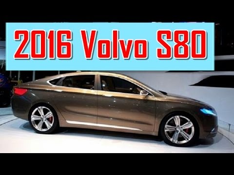 2016 volvo s80 redesign interior and exterior youtube. Black Bedroom Furniture Sets. Home Design Ideas