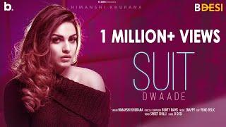 Suit Dwaade (Full Video) | Himanshi Khurana | Bunty Bains | Snappy | B Desi | Latest Song