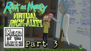 Becoming a parent and playing Troy | Rick and Morty Virtual Rick-ality with Oculus Touch - Part 3