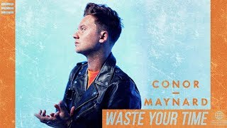 Conor Maynard - Waste Your Time - Lyric Video | 6CAST
