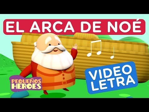 EL ARCA SE NOE - VIDEOLETRA - PEQUEÑOS HEROES - Canciones infantiles cristianas - Generacion 12 Kids