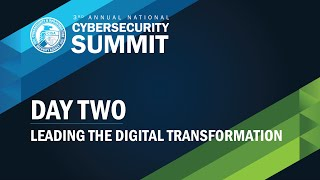 Cyber Summit 2020: Day Two (Leading the Digital Transformation)