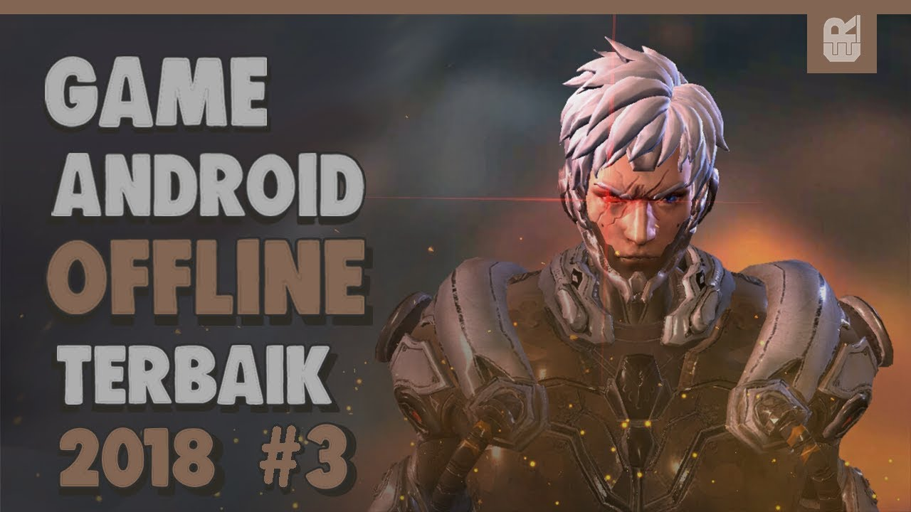 5 Game Android Offline Terbaik 3 2018 Youtube