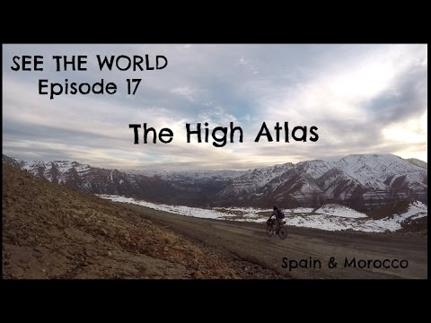 SEE THE WORLD 17: The High Atlas (Morocco, Spain)