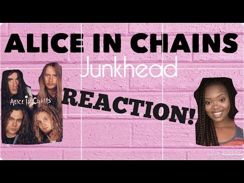 Alice In Chains Junkhead  REACTION!!! Girl Reacts To Metal