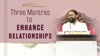 Three Mantras to Enhance Relationships