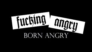 F*cking Angry - Born Angry! (Official Music Video HD) | Angry Production