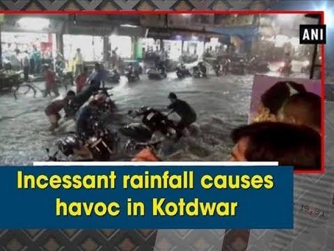 Incessant rainfall causes havoc in Kotdwar - Uttarakhand News