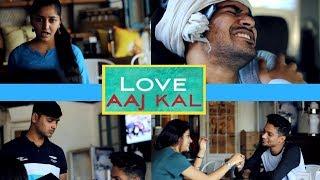 LOVE AAJ KAL || RAAHII FILMS || 2017