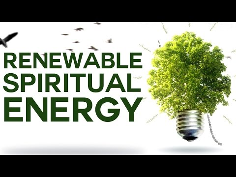 Renewable Spiritual Energy - Swedenborg and Life