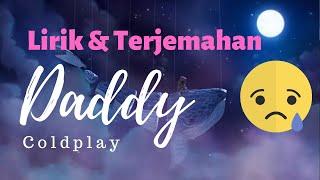 Lirik dan terjemahan lagu Daddy- Coldplay