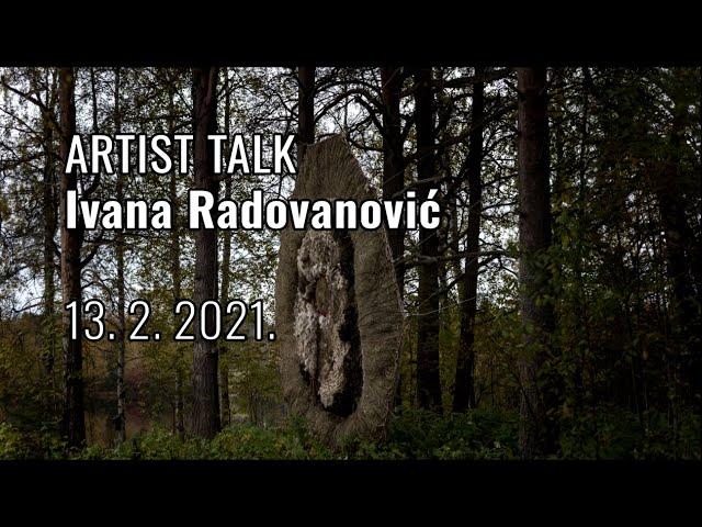 Artist talk / Ivana Radovanović