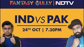 IND vs PAK, India vs Pakistan Fantasy Tips & Predictions | Fantasy Gully