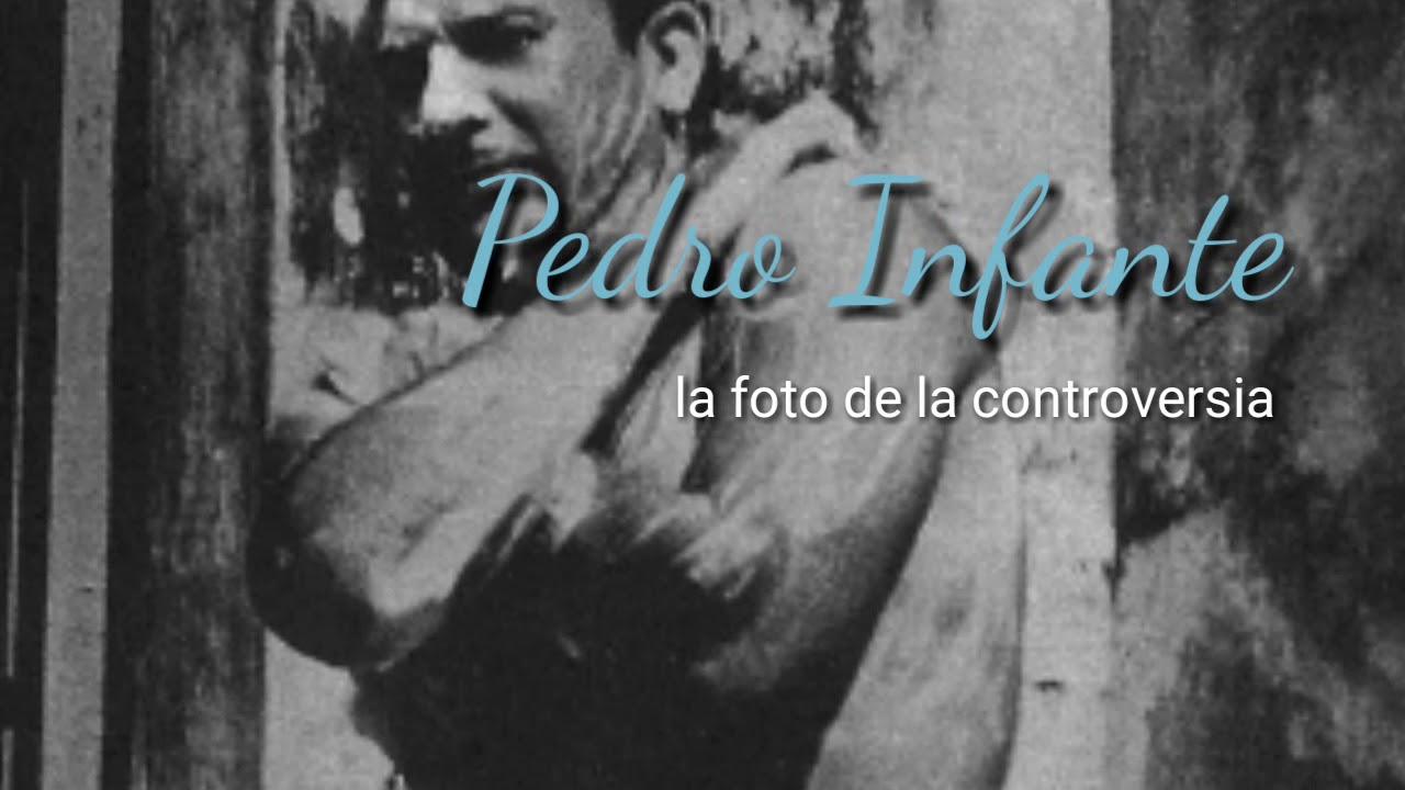 Pedro Infante En La Foto Del Desnudo Youtube