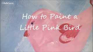 How To Paint A Little Pink Bird On Canvas