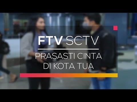 FTV SCTV - Prasasti Cinta di Kota Tua