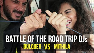 Battle Of The Road Trip DJs Ft. Dulquer Salmaan & Mithila Palkar