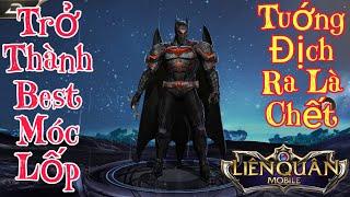 Liên Quân | Batman Trở Thành Best Chuyên Móc Lốp Rank Dưới - Team Địch Cứ Ra Là Chết