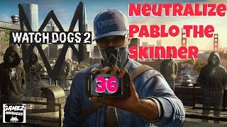 watch dogs 2 campaign neutralize pablo the skinner strategy guide 36 xbox one ps4 steam