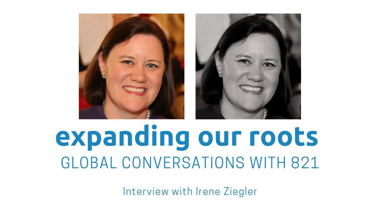 Expanding Our Roots: Irene Ziegler