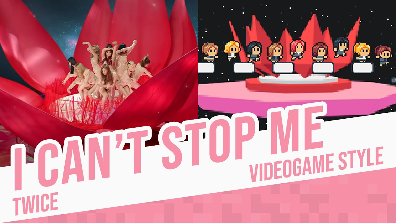 I CAN'T STOP ME, TWICE - Videogame Style