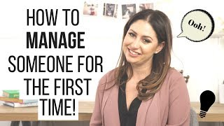 How to Manage Someone For the First Time! | The Intern Queen