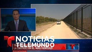 luz verde de trump para la construcción del muro noticiero noticias telemundo