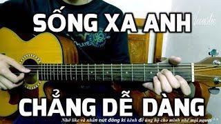 [Guitar Hướng dẫn] Sống Xa Anh Chẳng Dễ Dàng - Bảo Anh