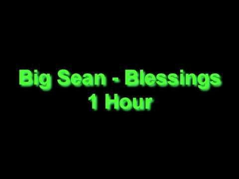 Big Sean - Blessings 1 Hour
