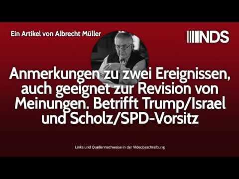 Anmerkungen zu zwei Ereignissen. Betrifft Trump/Israel und Scholz/SPD-Vorsitz   NDS   20.11.2019