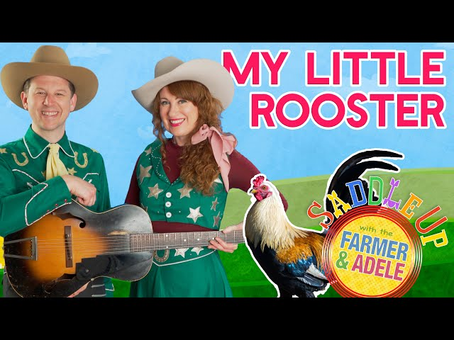 Saddle Up: My Little Rooster
