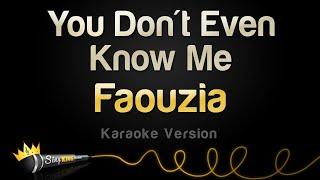Faouzia - You Don't Even Know Me (Karaoke Version)