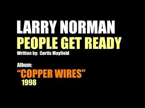 Larry Norman - People Get Ready - [1998 - Curtis Mayfield Cover]
