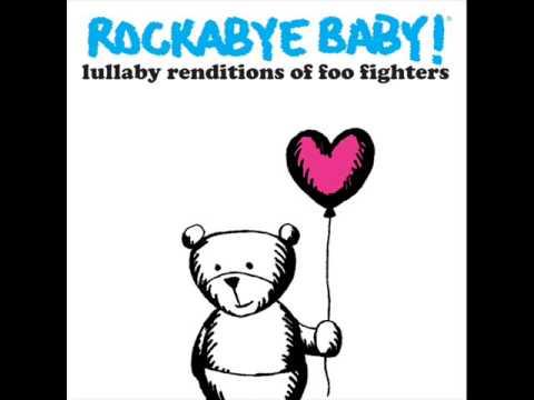 Everlong - Lullaby Renditions of Foo Fighters - Rockabye Baby!
