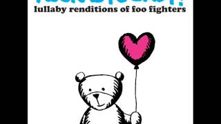 Everlong - Lullaby Renditions of Foo Fighters - Rockabye Baby!