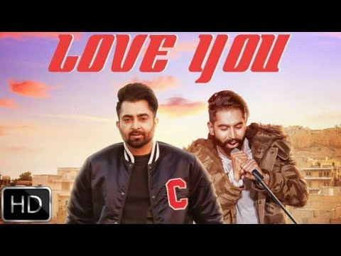 Love you | Sharry Maan Ft. Parmish Verma |...