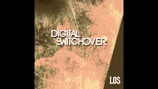Digital Switchover - Los [FREE DOWNLOAD]