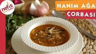 Hanım Ağa Çorbası Tarifi - Çorba Tarifi - Nefis Yemek Tarifleri