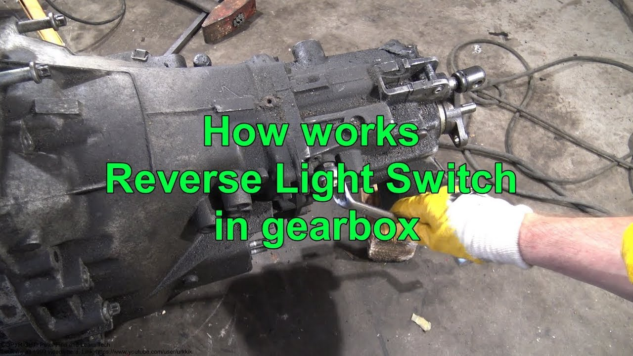 How works Reverse Light Switch in gearbox  YouTube