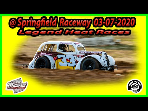 Legends Heat Races - Springfield Raceway 03-07-2020 - Dirt Track Racing Midwest Sheet Metal