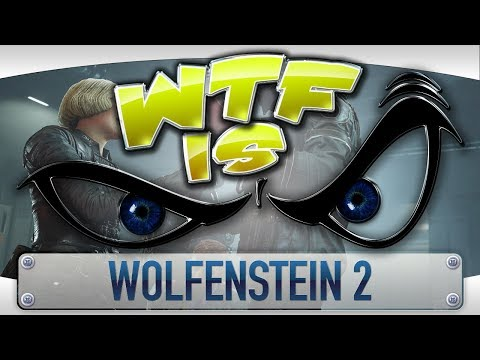 WTF is... Wolfenstein 2: The New Colossus ?