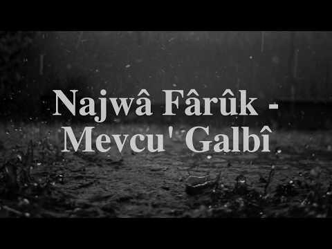 Najwâ Fârûk -  Mevcu' Galbî ⎮Sözleri ⎮ Lyrics