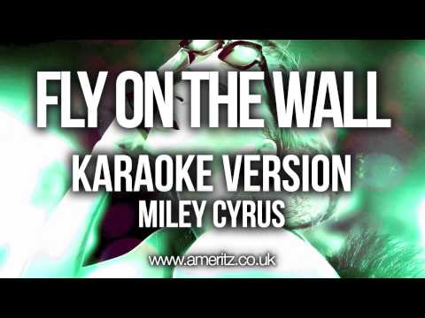 Miley Cyrus - Fly On The Wall (Karaoke Version)
