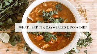 What I Eat In A Day - Paleo & PCOS Diet