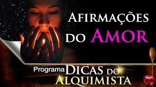 Programa dicas do Alquimista - Afirmações do Amor - Alcides Melhado Filho - 16-03-2017